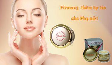 Firmax3 thêm tự tin cho phụ nữ